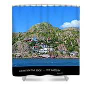 Living On The Edge -- The Battery - St. John's Nl Shower Curtain