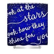 Look At The Stars Quote Painting Shower Curtain