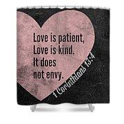 Love Is Patient Shower Curtain