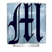 M Is For Me Shower Curtain