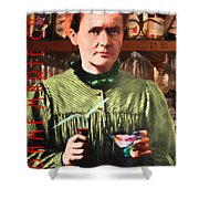 Madame Marie Curie Shaking Up A Killer Martini At The Swank Hipster Club 88 20140625 With Text Shower Curtain