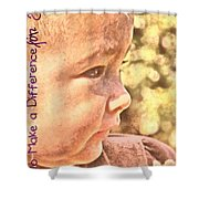 Made To Make A Difference Shower Curtain