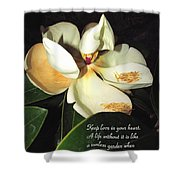 Magnolia Blossom In All Its Glory - Keep Love In Your Heart Shower Curtain