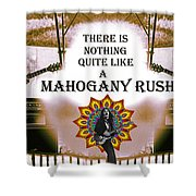 Mahogany Rush Art Shower Curtain