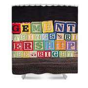 Management Is Doing Things Right Leadership Is Doing The Right Things Shower Curtain