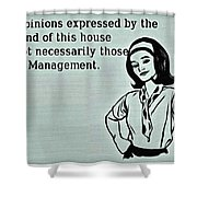 Management Opinions Shower Curtain