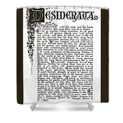 Matted Charcoal Florentine Desiderata Poster Shower Curtain
