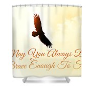 May You Always... Shower Curtain