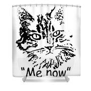 Me Now Shower Curtain