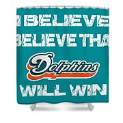 Miami Dolphins I Believe Shower Curtain