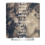 Millionaire Shower Curtain