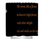 Moon -quote - Poem Shower Curtain