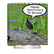 Mouthy Moorhen Anniversary Card Shower Curtain