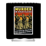 Murder In Cold Blood - Ww2 Shower Curtain