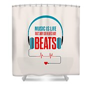 Music- Life Quotes Poster Shower Curtain