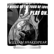 Music The Food Of Love Shower Curtain