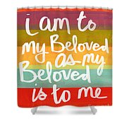 My Beloved Shower Curtain by Linda Woods