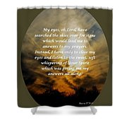 My Eyes Oh Lord Shower Curtain