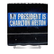 My President Is Charlton Heston Decal Vehicle Window Black Canyon City Arizona  2004 Shower Curtain