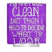 My Room Was Clean Purple Shower Curtain