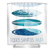 My Surfspots Poster-6-todos-santos-baja Shower Curtain by Chungkong Art