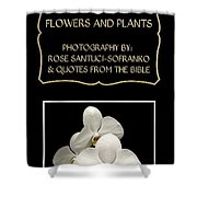 My The Bible Talks About Flowers And Plants Book Shower Curtain