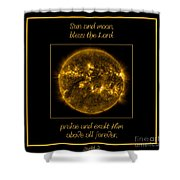Nasa The Suns Corona Sun And Moon Bless The Lord Praise And Exalt Him Above All Forever Shower Curtain