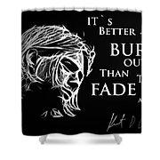 Never Fade Away Shower Curtain