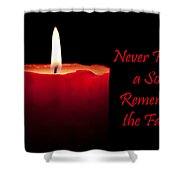 Never Forget A Soul Remember The Fallen Shower Curtain