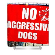 No Aggressive Dogs Shower Curtain