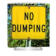 No Dumping Sign Shower Curtain