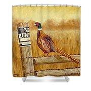 No Hunting   Pheasant Shower Curtain