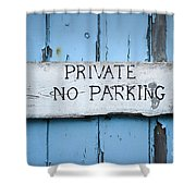 No Parking Sign Shower Curtain