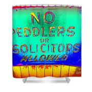 No Peddlers Or Solicitors Shower Curtain