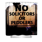 No Solicitors Or Peddlers Shower Curtain