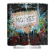 No Yes Shower Curtain
