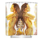 Not Today Love Shower Curtain