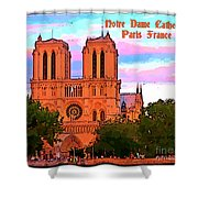 Notre Dame Cathedral Poster Shower Curtain