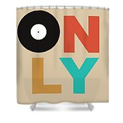 Only Vinyl Poster 1 Shower Curtain