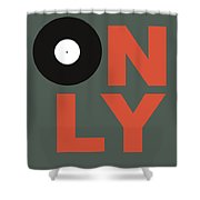 Only Vinyl Poster 2 Shower Curtain