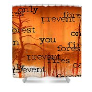 Only You Can 2 Shower Curtain