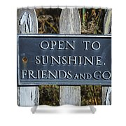 Open To Sunshine Sign Shower Curtain