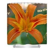 Orange Lily Birthday 1 Shower Curtain