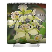 Orchids With Robert Brault Quote Shower Curtain