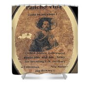 Pancho Villa Wanted Poster #1 For Raid On Columbus New Mexico 1916-2013 Shower Curtain