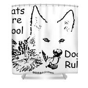 Paws4critters Cats Cool Dogs Rule Shower Curtain