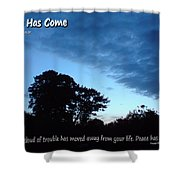 Peace Has Come Shower Curtain