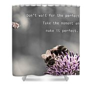 Perfect Moment Shower Curtain