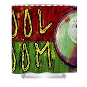 Pool Room Sign Abstract Shower Curtain