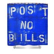 Post No Bills Shower Curtain